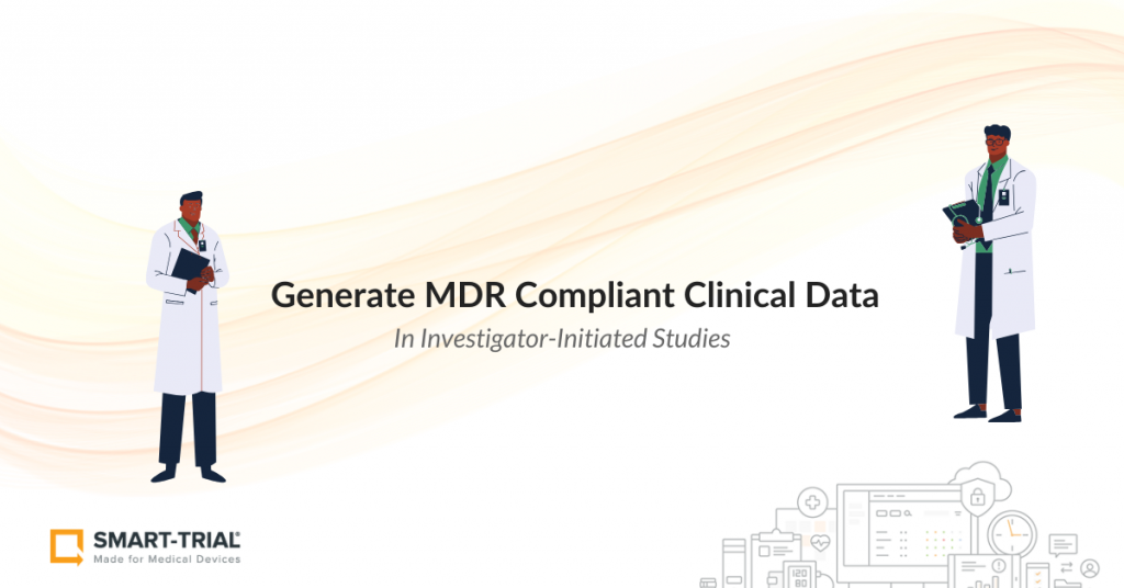 Investigator Initiated Studies - Generate MDR compliant clinical data